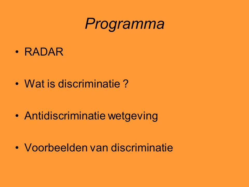 Programma RADAR Wat is discriminatie Antidiscriminatie wetgeving