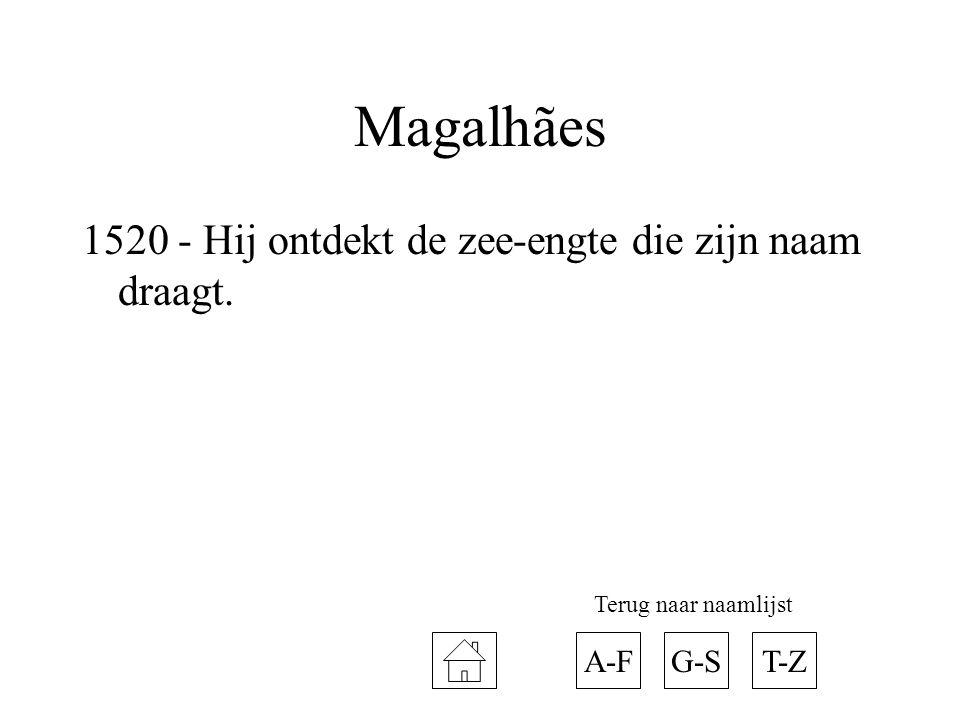 Magalhães 1520 - Hij ontdekt de zee-engte die zijn naam draagt. A-F