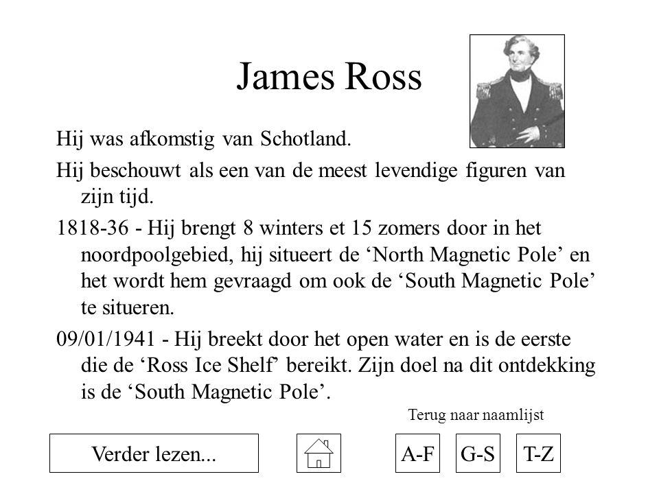 James Ross Hij was afkomstig van Schotland.