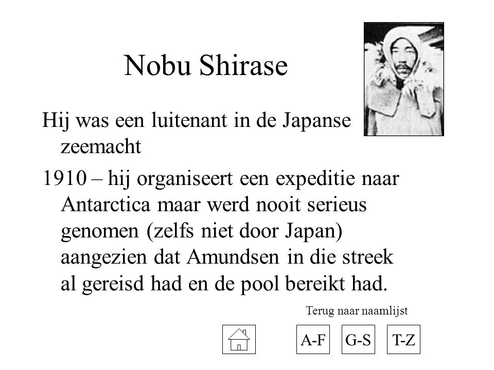 Nobu Shirase Hij was een luitenant in de Japanse zeemacht
