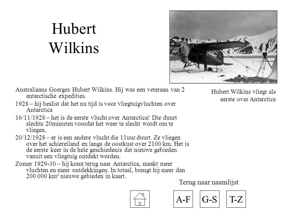 Hubert Wilkins A-F G-S T-Z Terug naar naamlijst