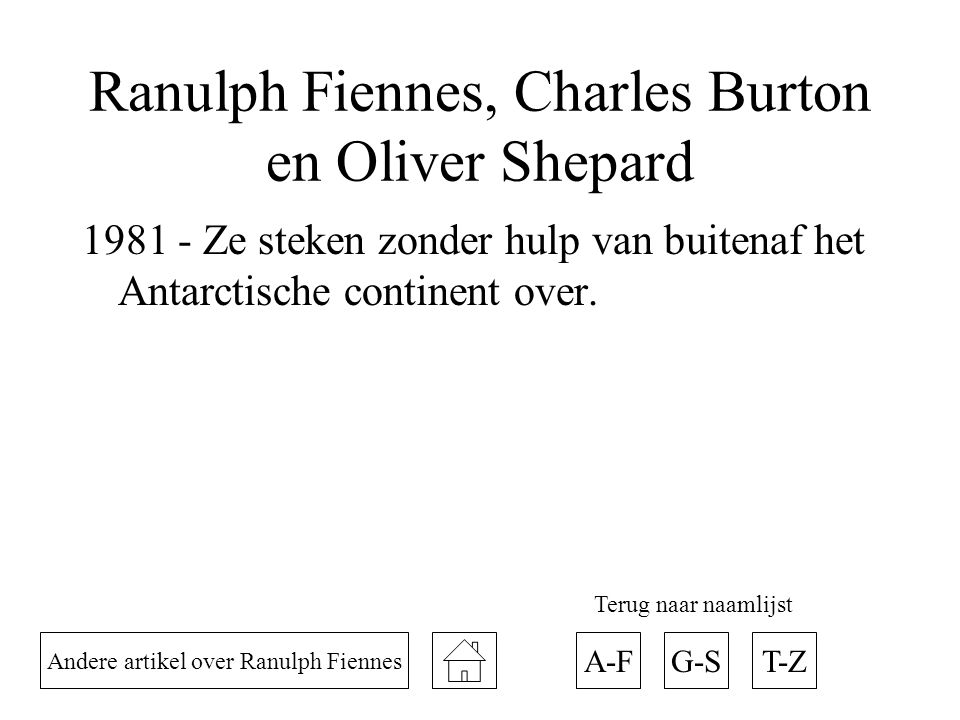 Ranulph Fiennes, Charles Burton en Oliver Shepard
