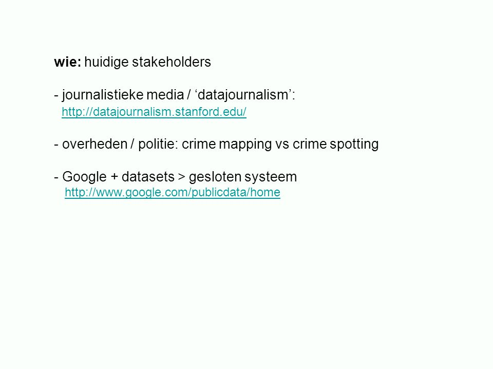 wie: huidige stakeholders journalistieke media / 'datajournalism':