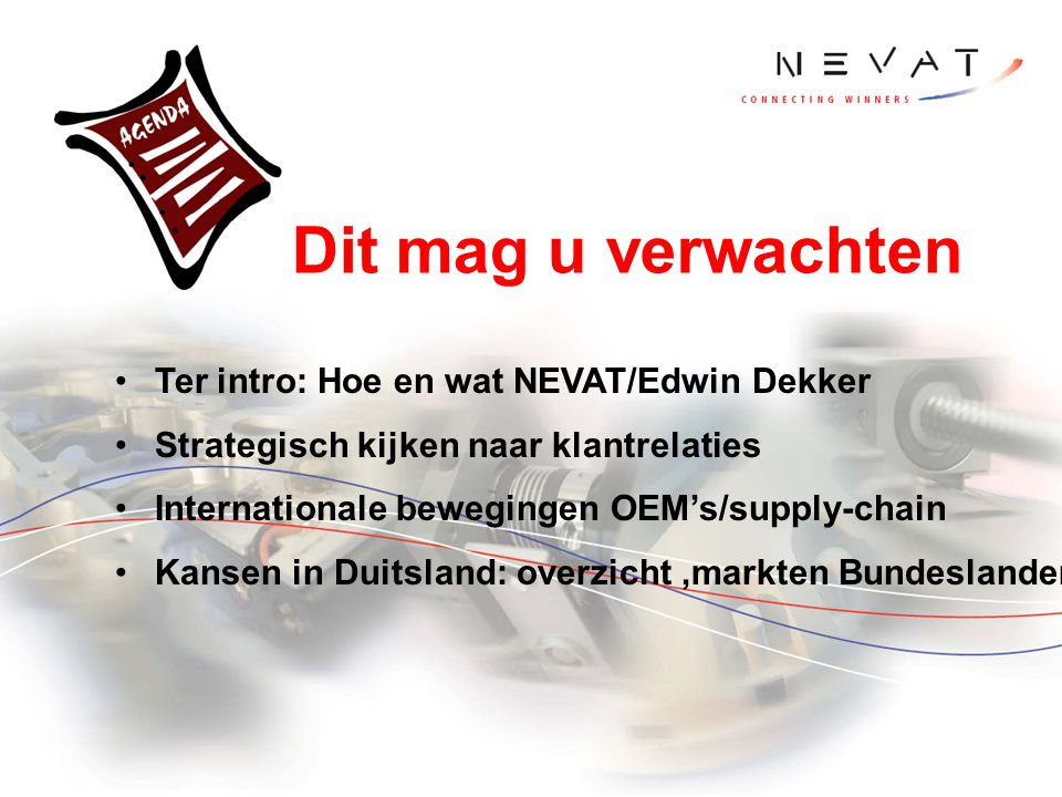 Dit mag u verwachten Ter intro: Hoe en wat NEVAT/Edwin Dekker