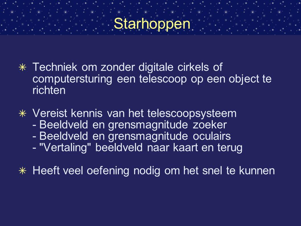 Starhoppen Techniek om zonder digitale cirkels of computersturing een telescoop op een object te richten.