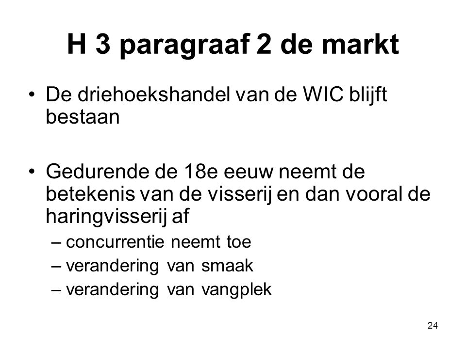 H 3 paragraaf 2 de markt De driehoekshandel van de WIC blijft bestaan