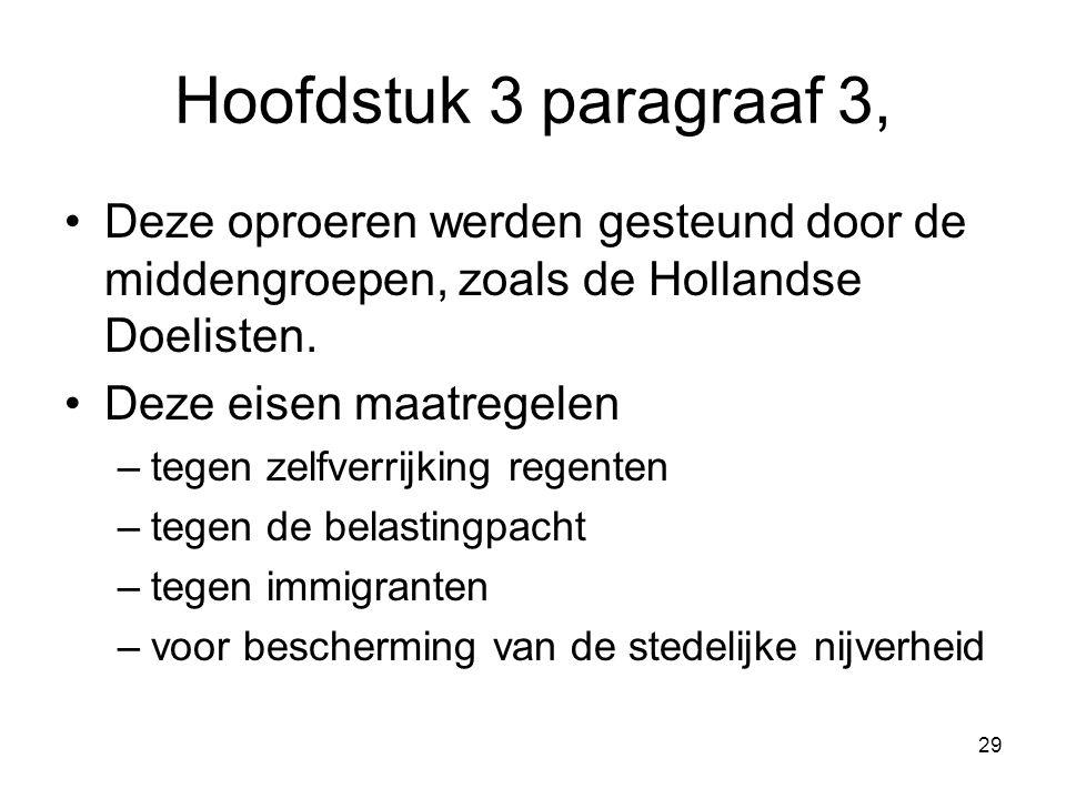 Hoofdstuk 3 paragraaf 3, Deze oproeren werden gesteund door de middengroepen, zoals de Hollandse Doelisten.