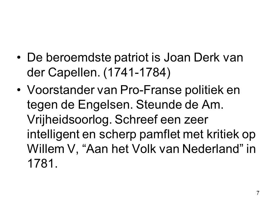 De beroemdste patriot is Joan Derk van der Capellen. (1741-1784)
