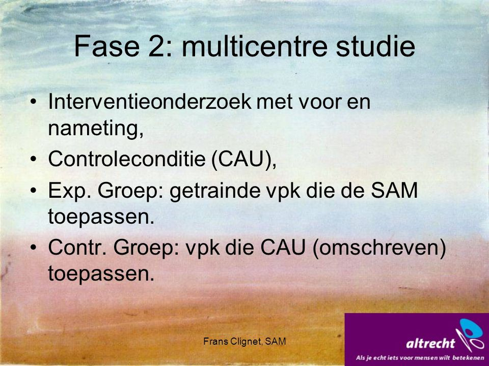 Fase 2: multicentre studie