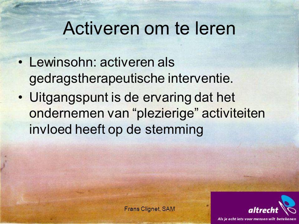 Activeren om te leren Lewinsohn: activeren als gedragstherapeutische interventie.