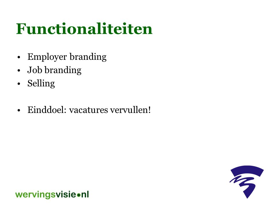 Functionaliteiten Employer branding Job branding Selling