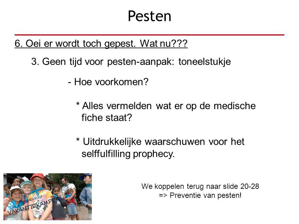 We koppelen terug naar slide 20-28 => Preventie van pesten!