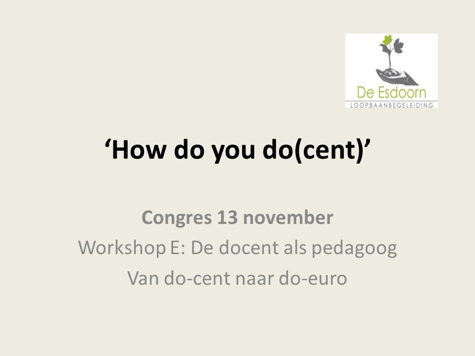 'How do you do(cent)' Congres 13 november