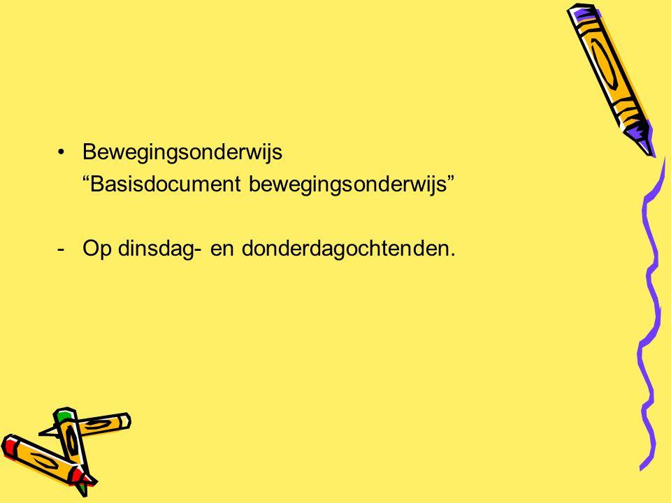Bewegingsonderwijs Basisdocument bewegingsonderwijs Op dinsdag- en donderdagochtenden.