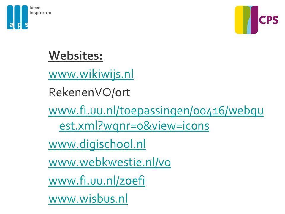 Websites: www.wikiwijs.nl. RekenenVO/ort. www.fi.uu.nl/toepassingen/00416/webquest.xml wqnr=0&view=icons.