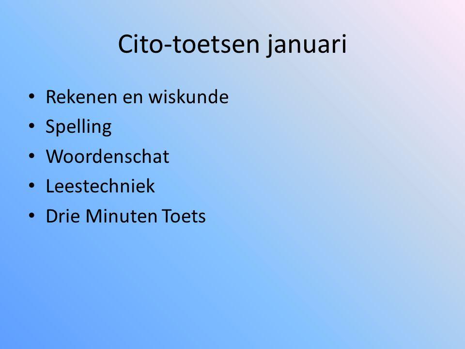 Cito-toetsen januari Rekenen en wiskunde Spelling Woordenschat