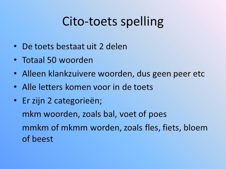 Cito-toets spelling De toets bestaat uit 2 delen Totaal 50 woorden