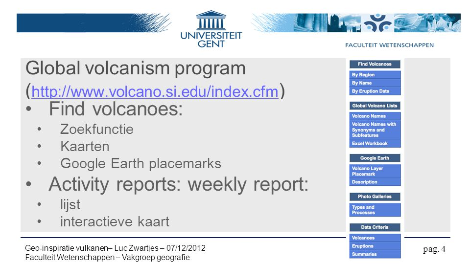 Global volcanism program (http://www.volcano.si.edu/index.cfm)