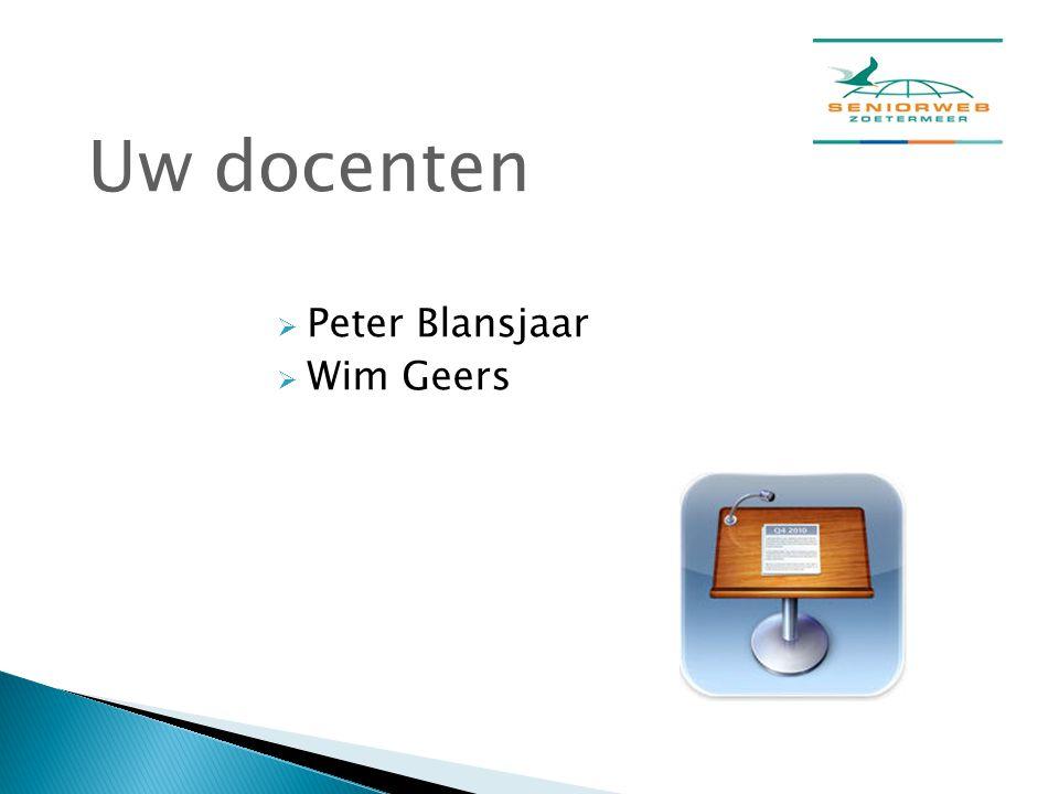 Uw docenten Peter Blansjaar Wim Geers