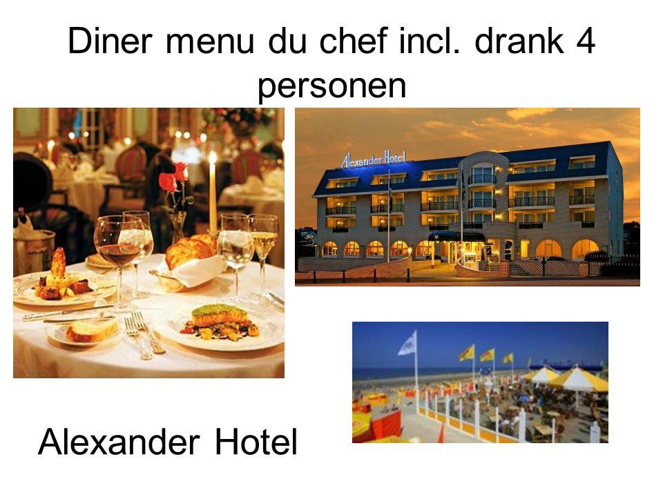 Diner menu du chef incl. drank 4 personen