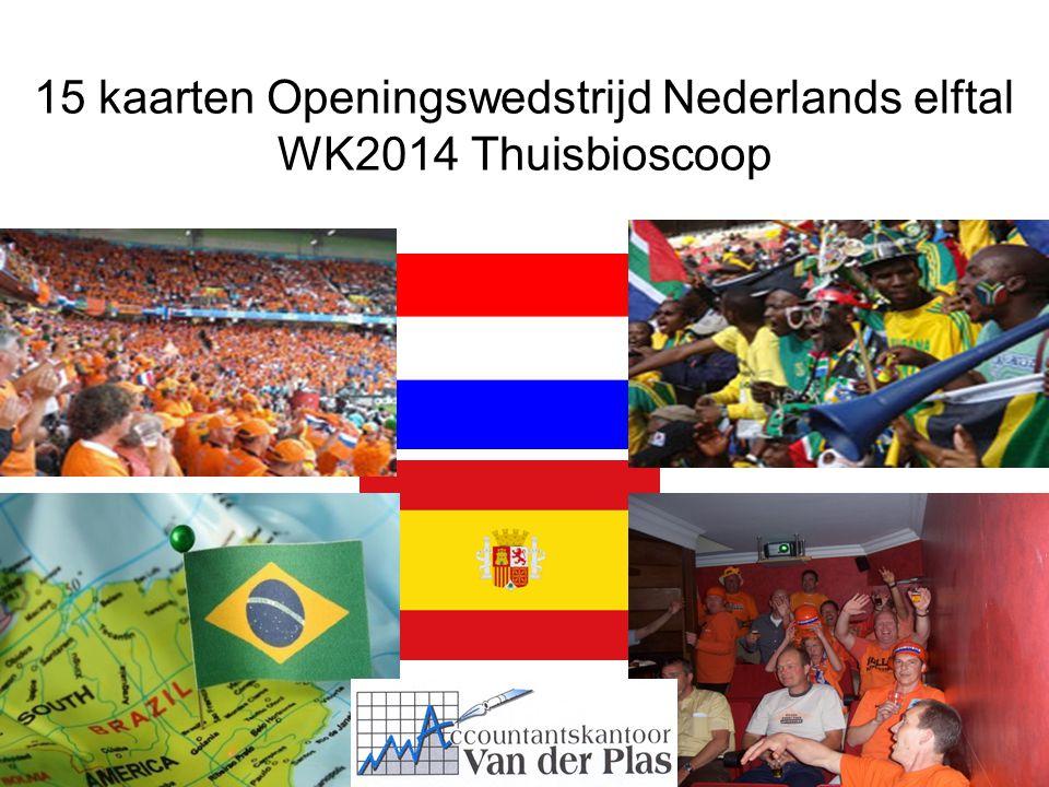 15 kaarten Openingswedstrijd Nederlands elftal WK2014 Thuisbioscoop