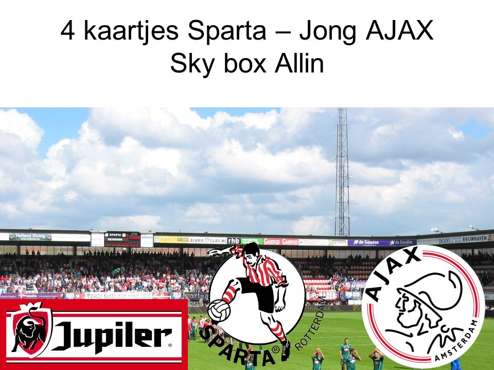 4 kaartjes Sparta – Jong AJAX Sky box Allin