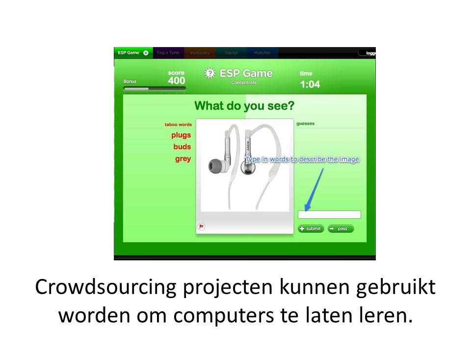 Crowdsourcing projecten kunnen gebruikt worden om computers te laten leren.