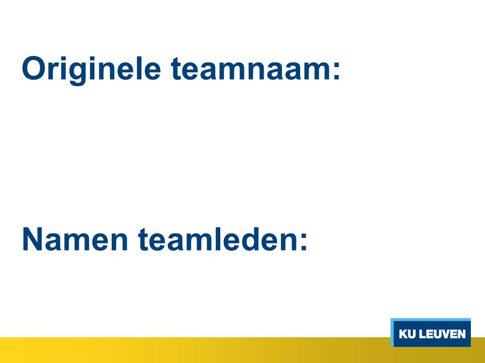 Originele teamnaam: Namen teamleden: referenties