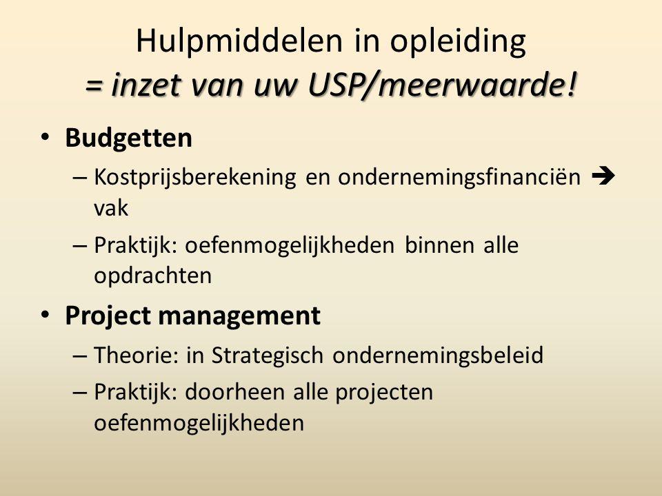 Hulpmiddelen in opleiding = inzet van uw USP/meerwaarde!