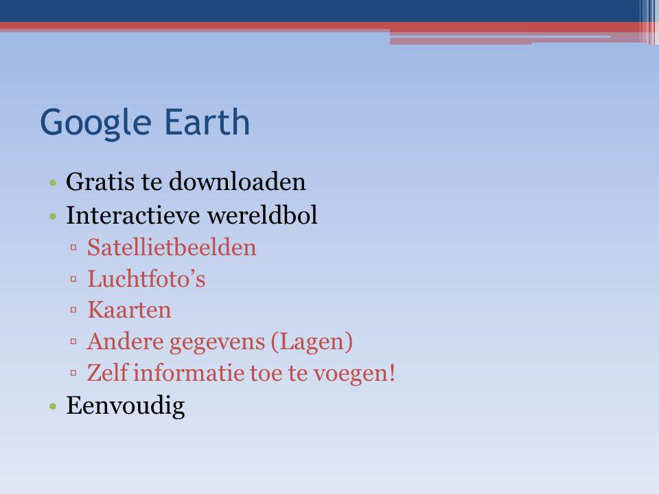 Google Earth Gratis te downloaden Interactieve wereldbol Eenvoudig
