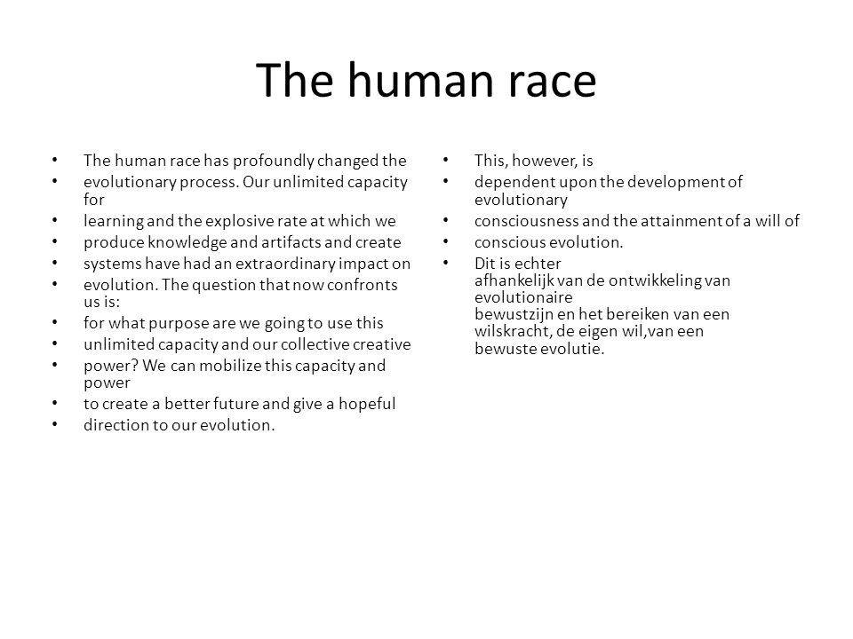 The human race The human race has profoundly changed the