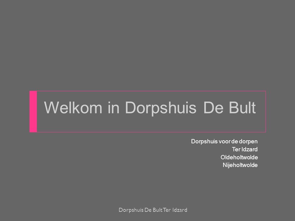 Welkom in Dorpshuis De Bult
