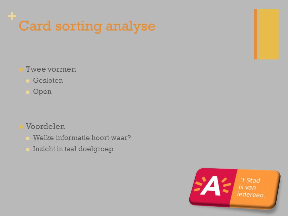 Card sorting analyse Twee vormen Voordelen Gesloten Open