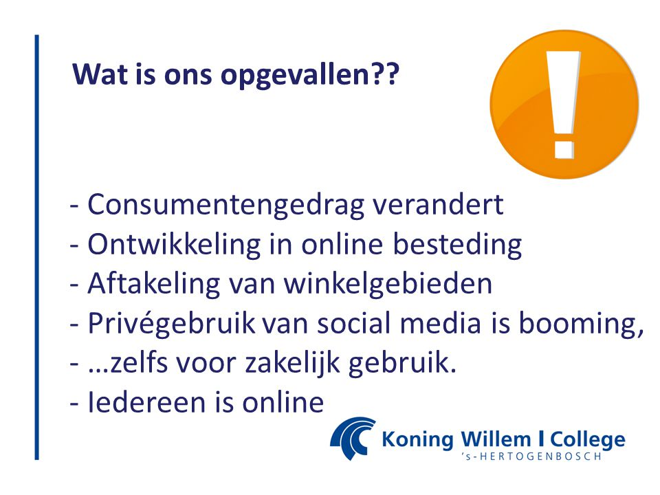 Wat is ons opgevallen Consumentengedrag verandert. Ontwikkeling in online besteding. Aftakeling van winkelgebieden.