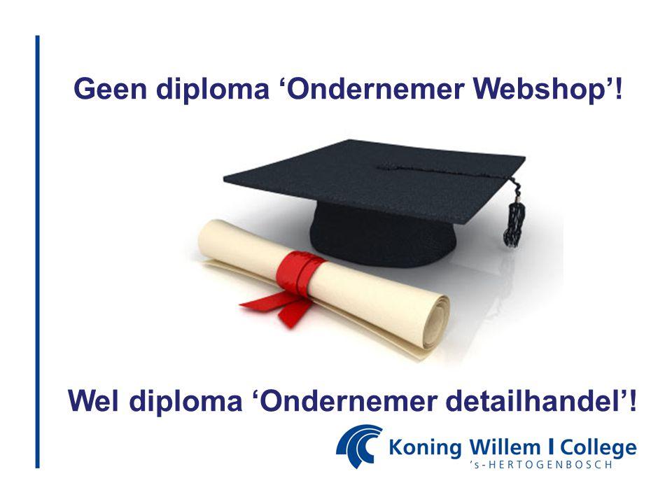 Geen diploma 'Ondernemer Webshop'!