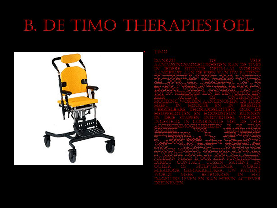 B. De Timo therapiestoel
