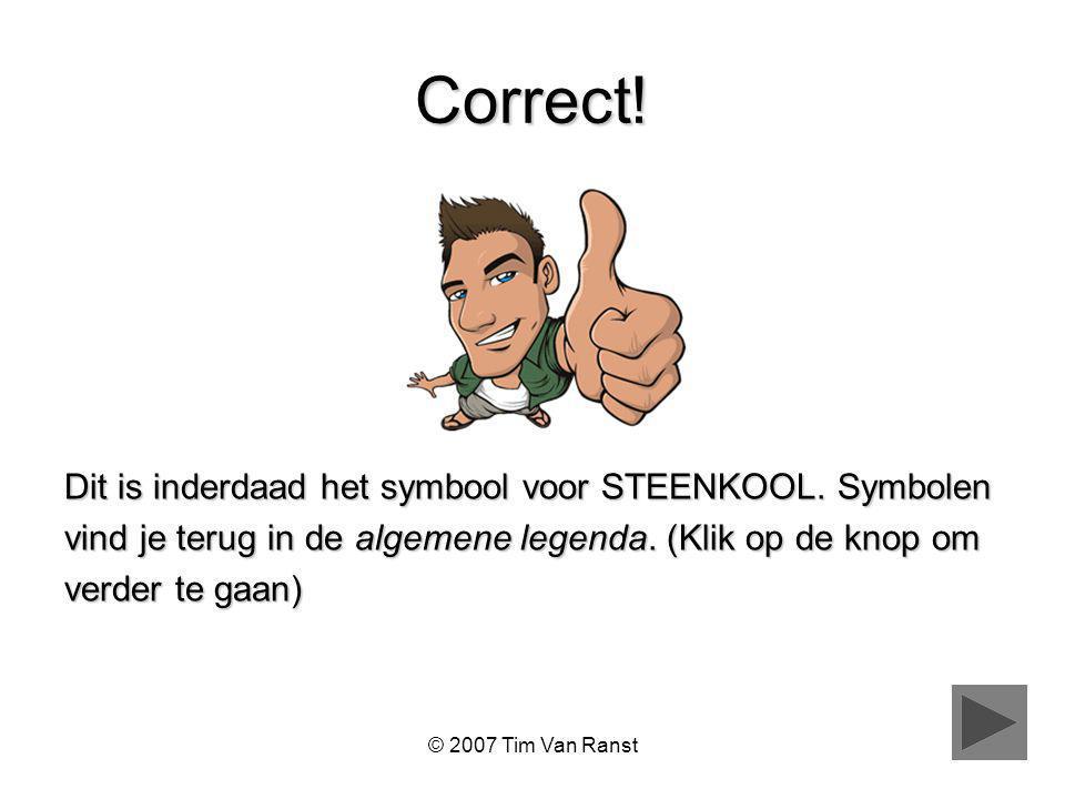 Correct! Dit is inderdaad het symbool voor STEENKOOL. Symbolen