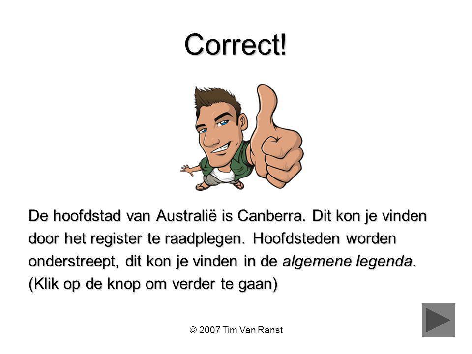 Correct! De hoofdstad van Australië is Canberra. Dit kon je vinden