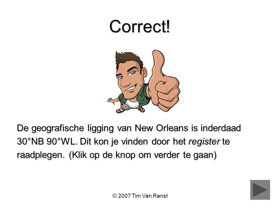Correct! De geografische ligging van New Orleans is inderdaad