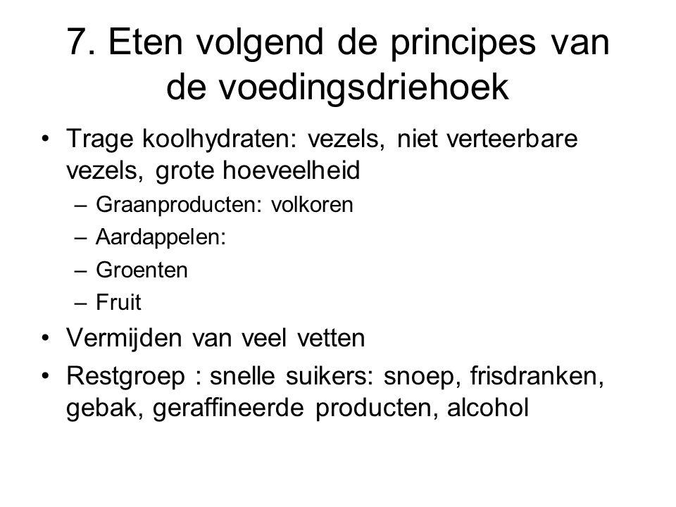 7. Eten volgend de principes van de voedingsdriehoek