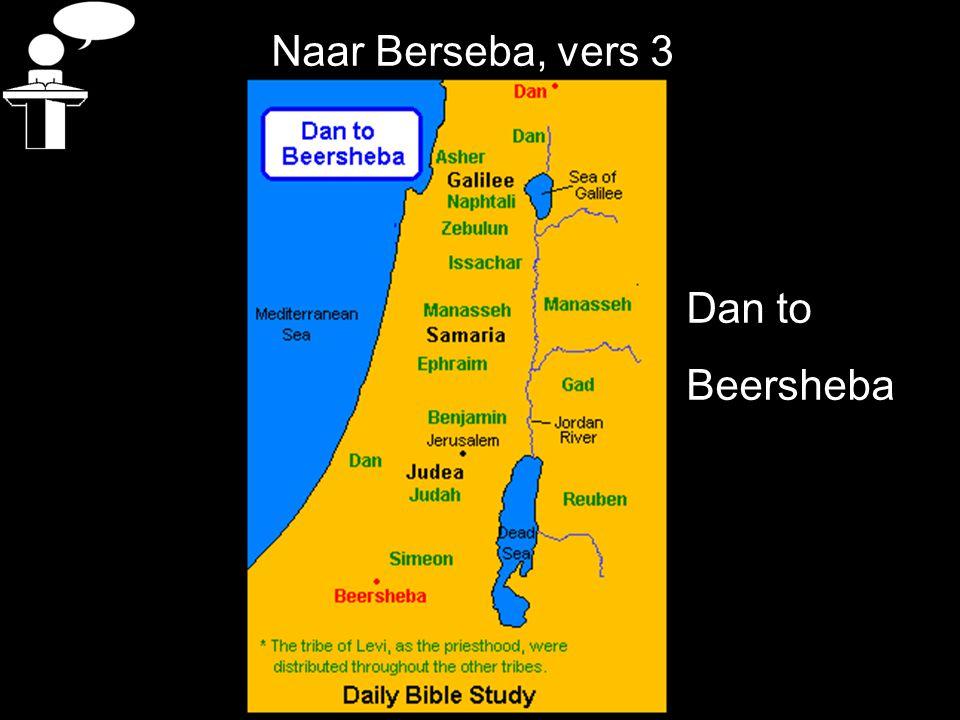 Naar Berseba, vers 3 Dan to Beersheba