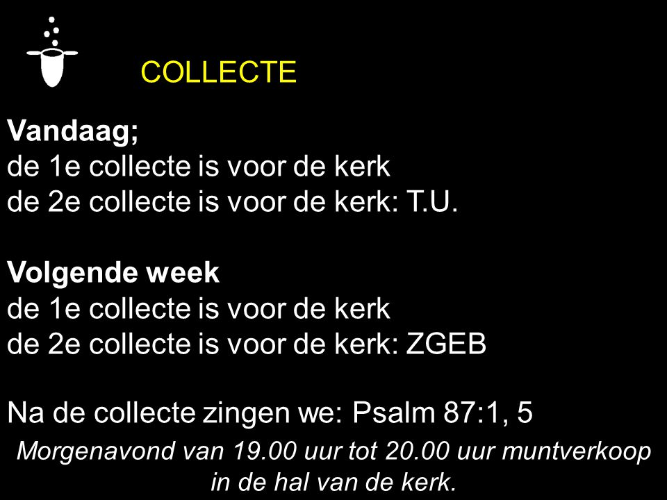 de 1e collecte is voor de kerk de 2e collecte is voor de kerk: T.U.
