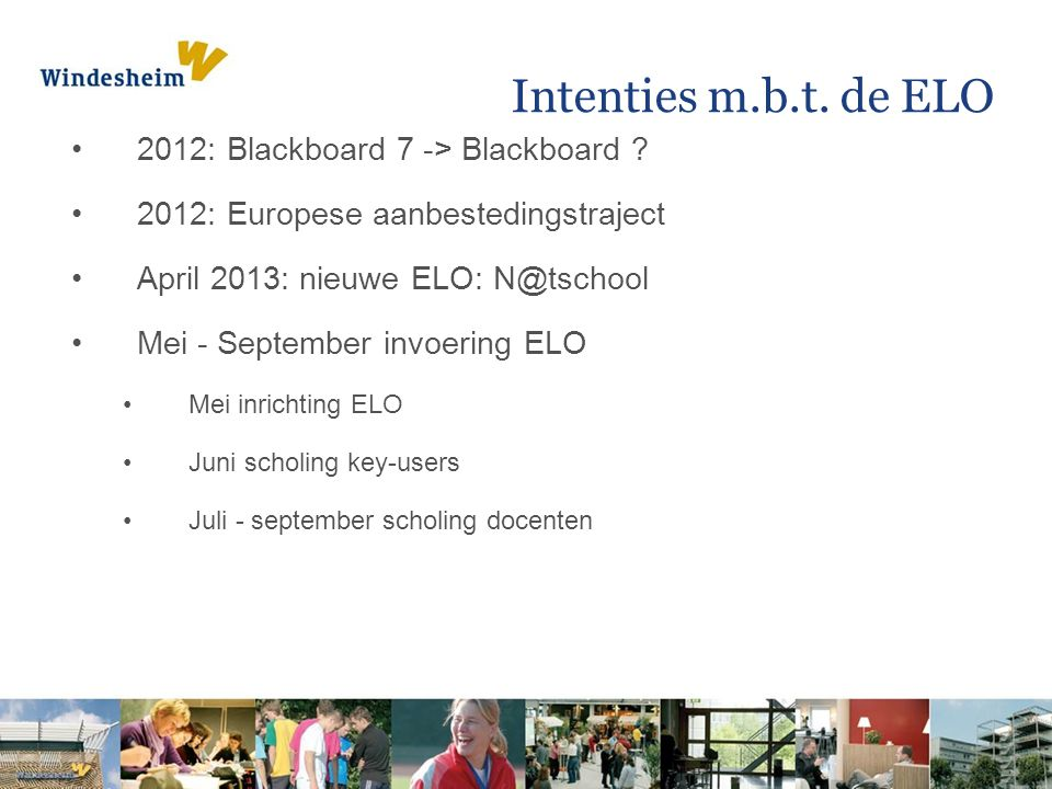 Intenties m.b.t. de ELO 2012: Blackboard 7 -> Blackboard
