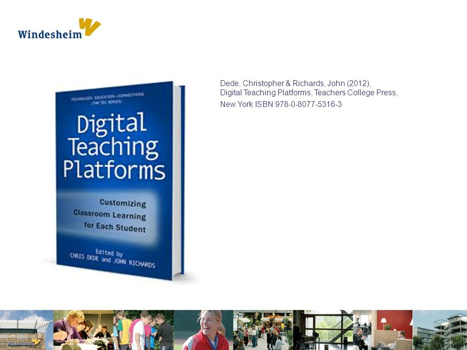Dede, Christopher & Richards, John (2012), Digital Teaching Platforms, Teachers College Press,
