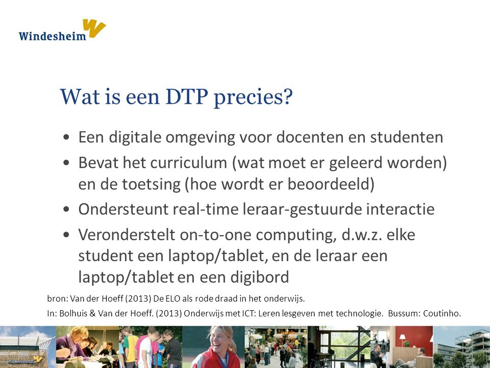 Wat is een DTP precies Een digitale omgeving voor docenten en studenten.