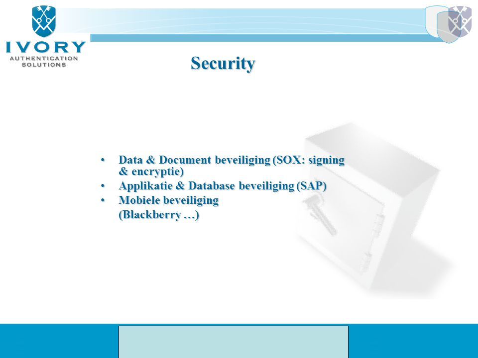 Security Data & Document beveiliging (SOX: signing & encryptie)