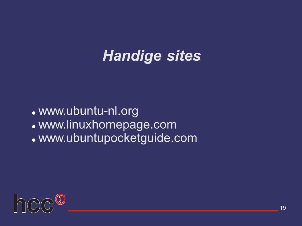 Handige sites www.ubuntu-nl.org www.linuxhomepage.com