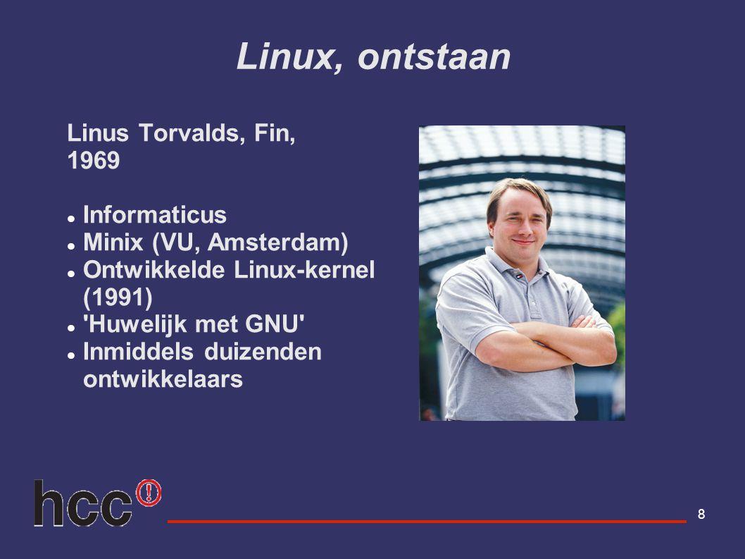 Linux, ontstaan Linus Torvalds, Fin, 1969 Informaticus
