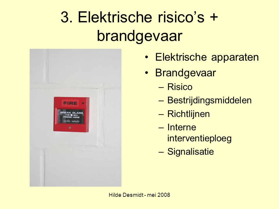 3. Elektrische risico's + brandgevaar