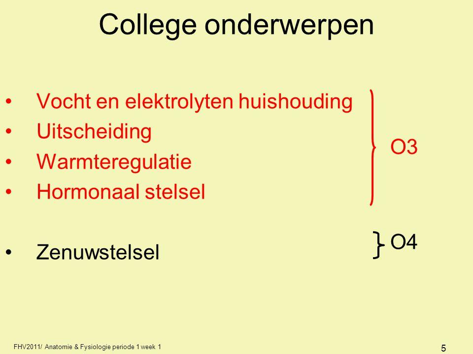 College onderwerpen Vocht en elektrolyten huishouding Uitscheiding